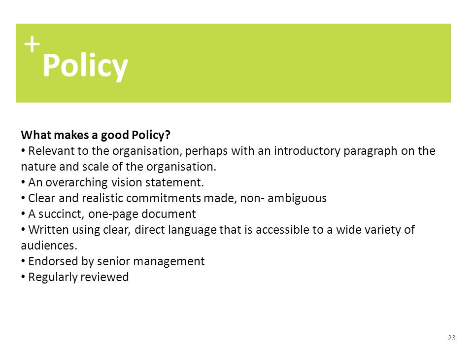 + Policy What makes a good Policy