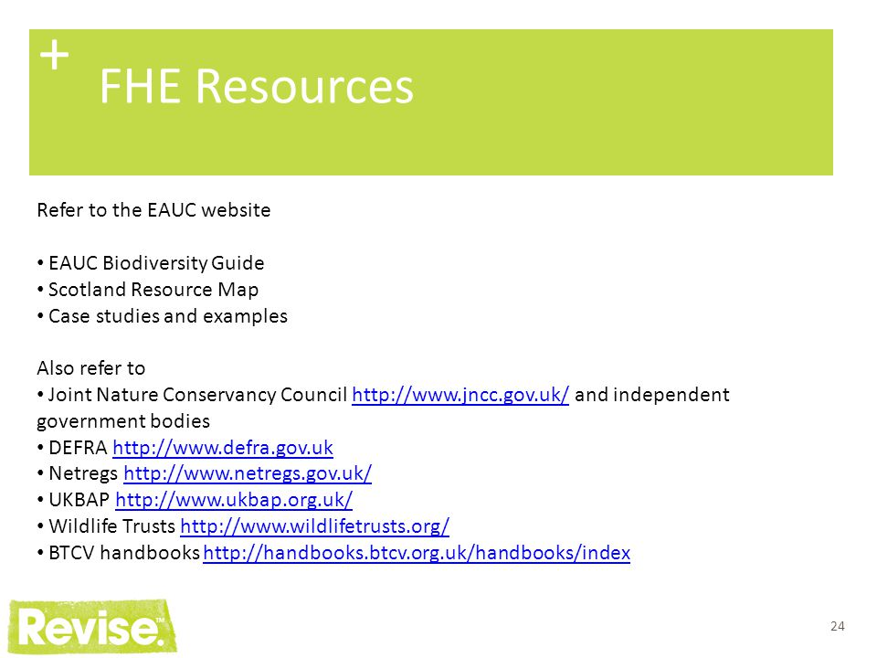 + FHE Resources Refer to the EAUC website EAUC Biodiversity Guide