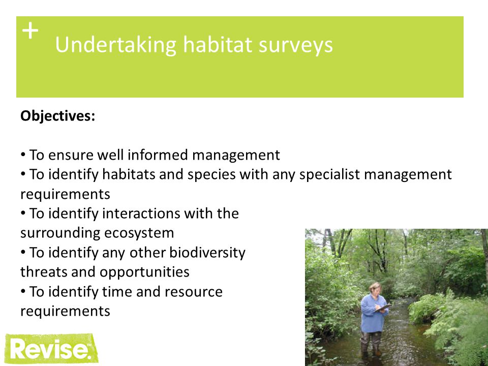+ Undertaking habitat surveys Objectives:
