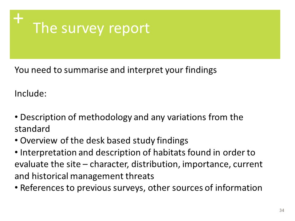 + The survey report You need to summarise and interpret your findings