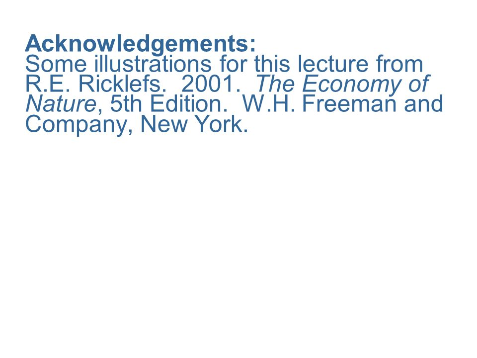 Acknowledgements: Some illustrations for this lecture from R. E