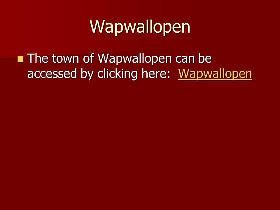 Wapwallopen The town of Wapwallopen can be accessed by clicking here: Wapwallopen
