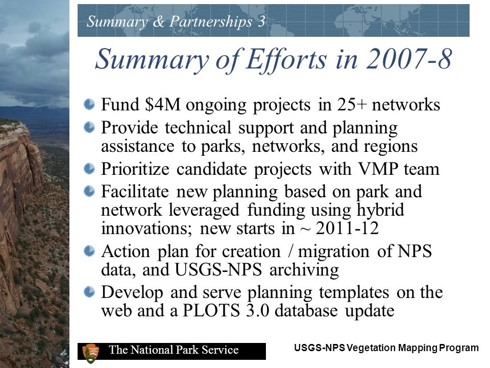 Summary of Efforts in 2007-8 Fund $4M ongoing projects in 25+ networks