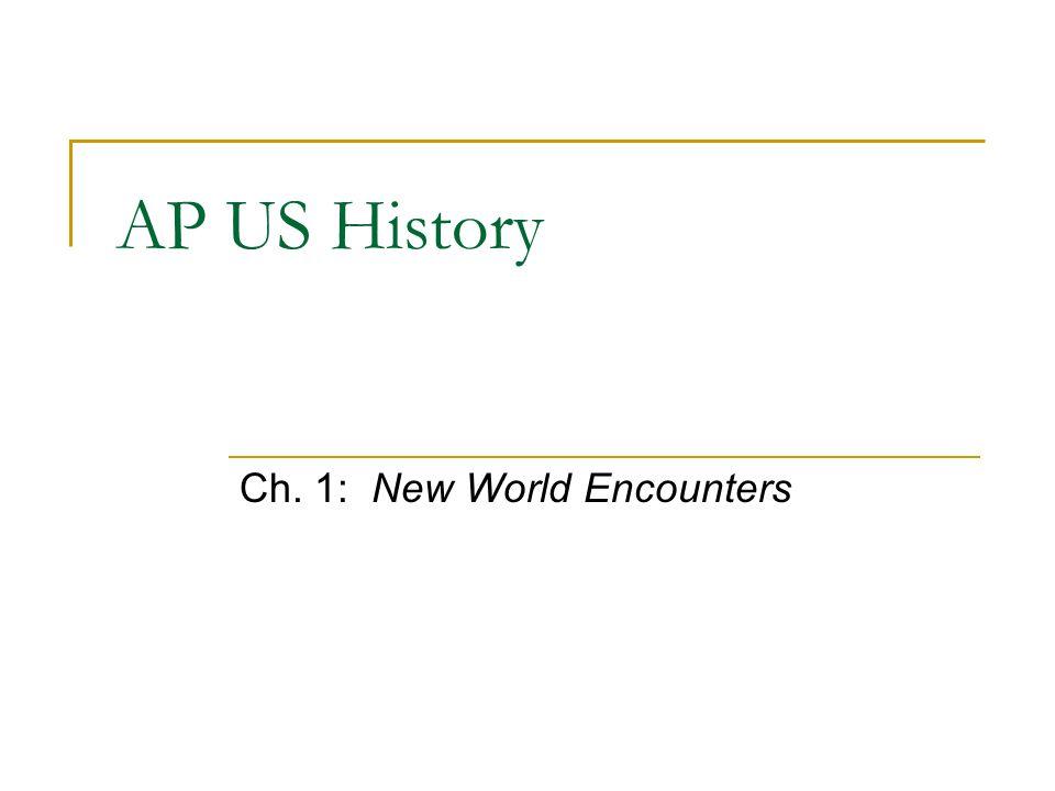 Ch. 1: New World Encounters