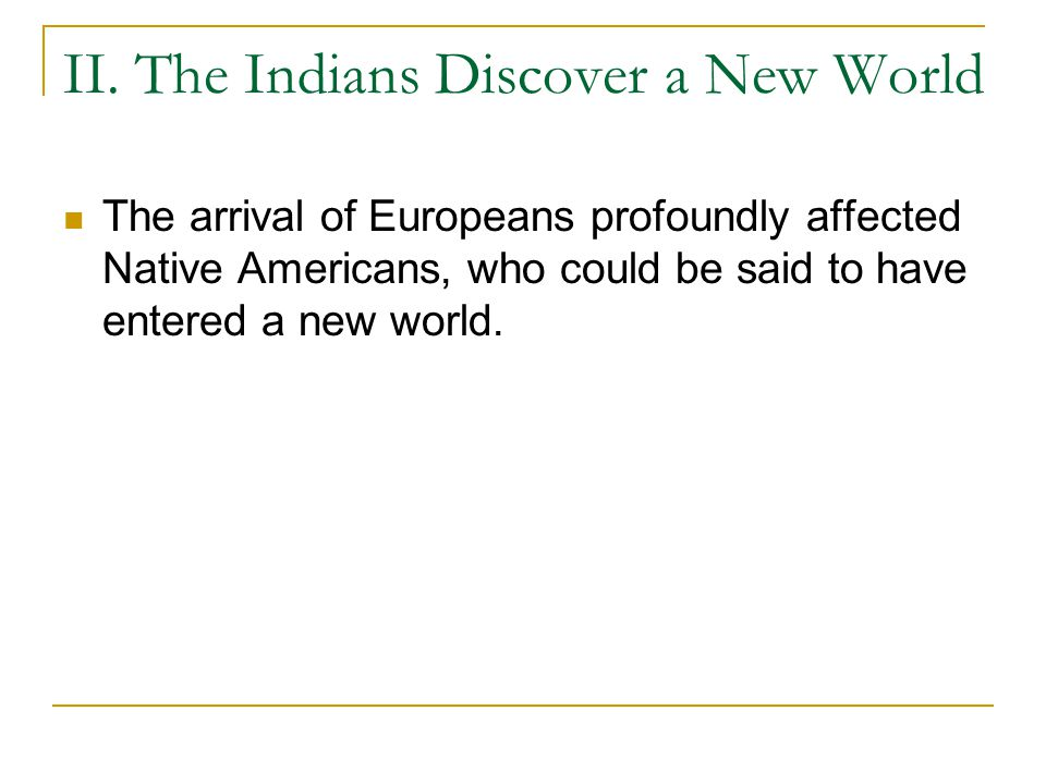 II. The Indians Discover a New World