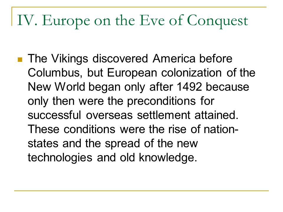 IV. Europe on the Eve of Conquest