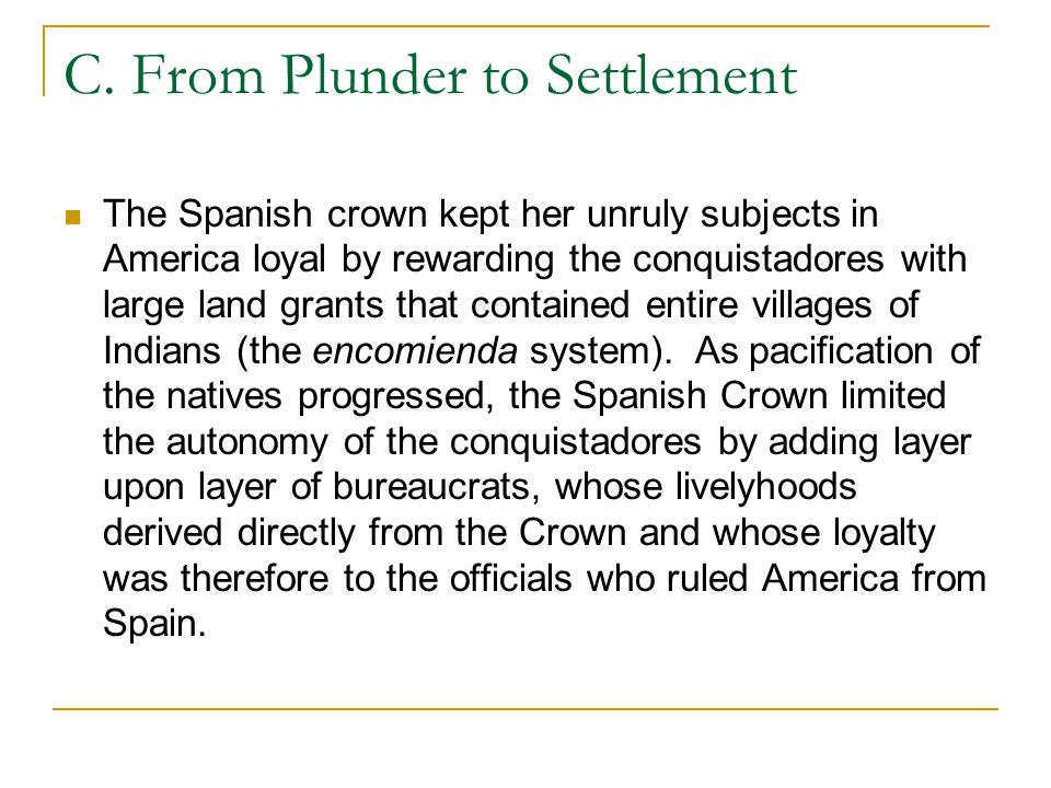 C. From Plunder to Settlement