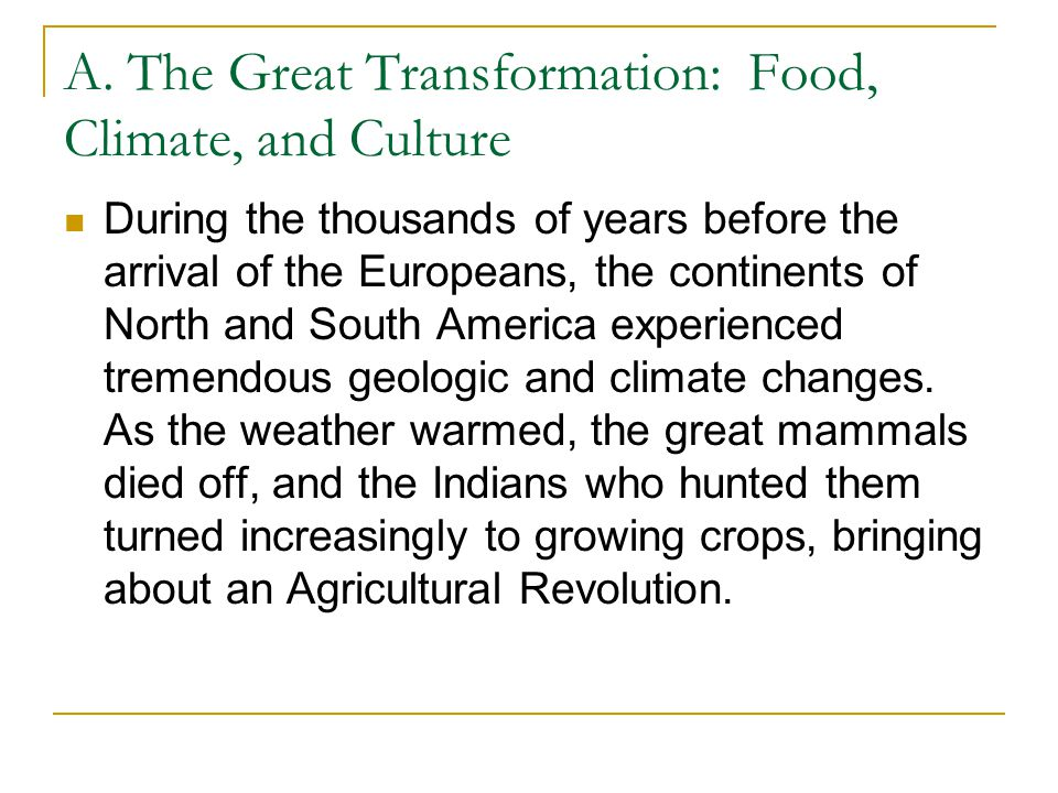 A. The Great Transformation: Food, Climate, and Culture