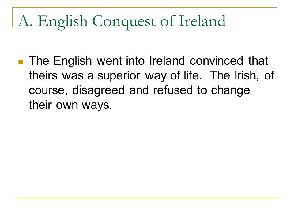 A. English Conquest of Ireland