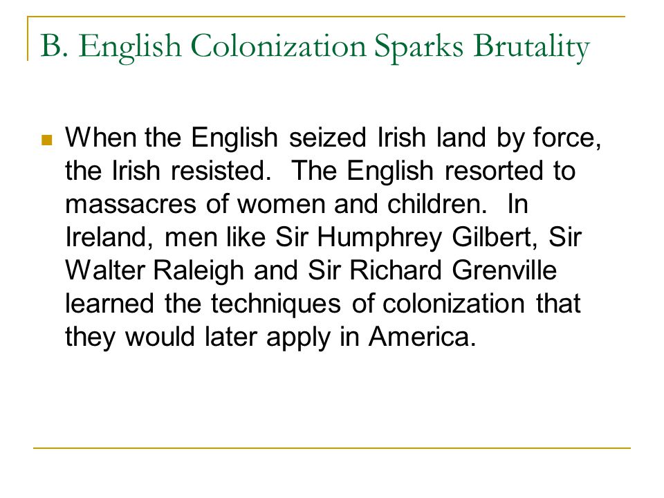 B. English Colonization Sparks Brutality
