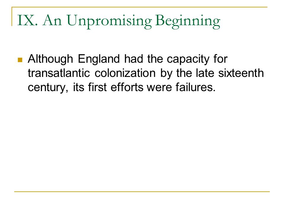 IX. An Unpromising Beginning