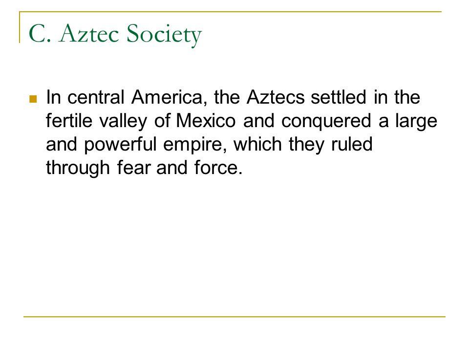 C. Aztec Society