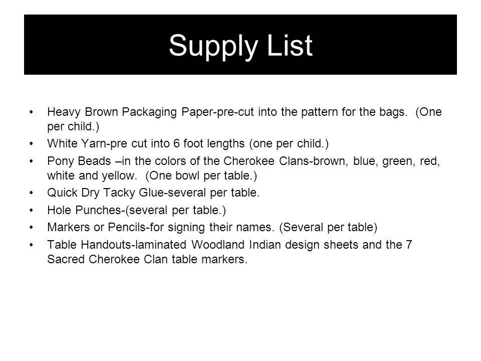 Supply List Heavy Brown Packaging Paper-pre-cut into the pattern for the bags. (One per child.)