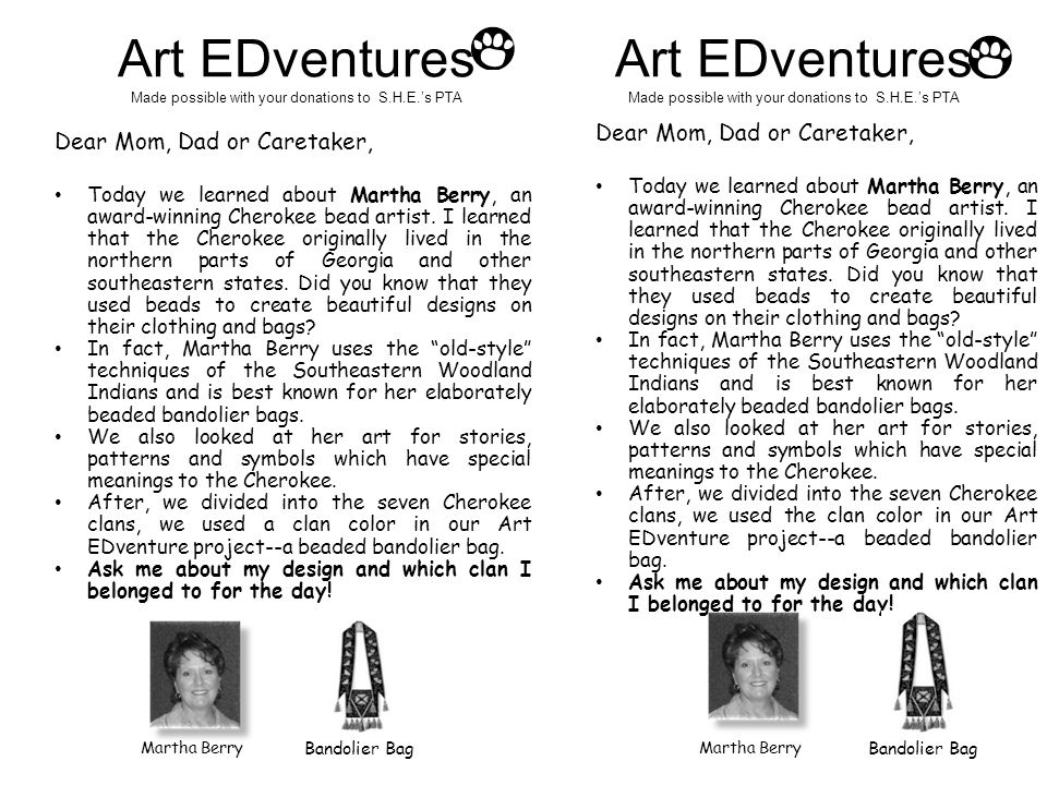 Art EDventures Made possible with your donations to S.H.E.'s PTA