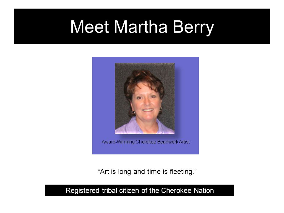Meet Martha Berry Art is long and time is fleeting.
