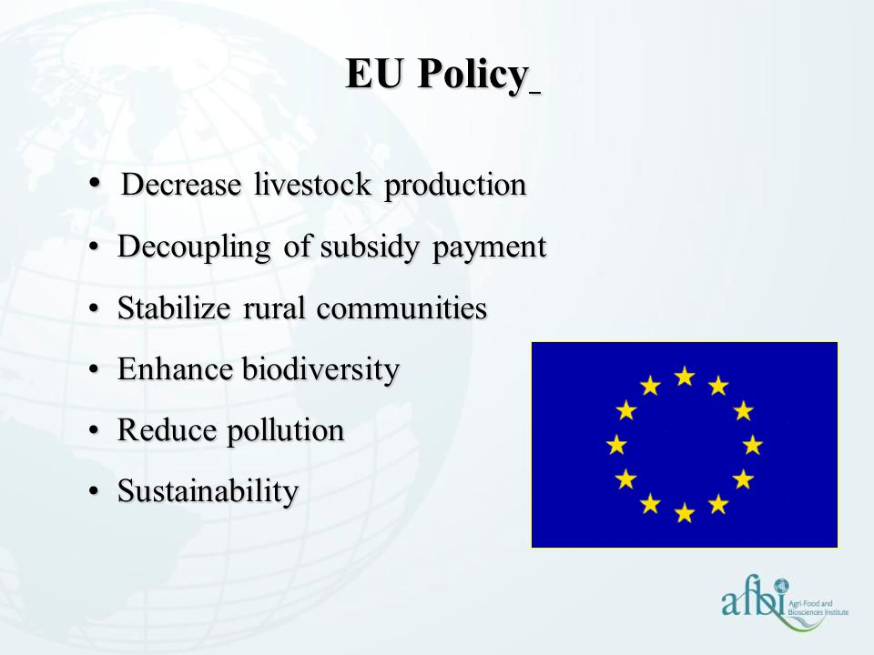 EU Policy Decrease livestock production Decoupling of subsidy payment