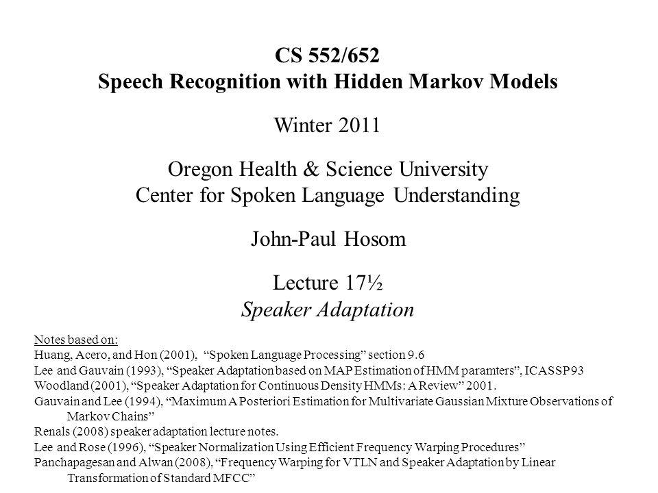 Speech Recognition with Hidden Markov Models Winter 2011