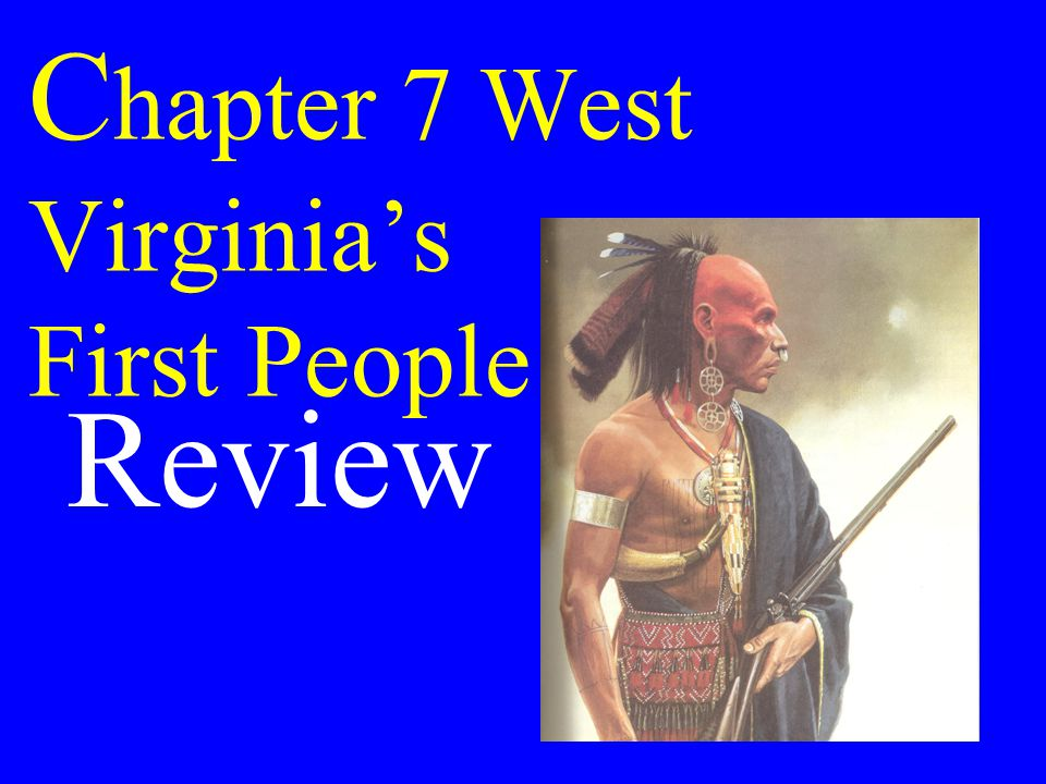 Chapter 7 West Virginia's First People