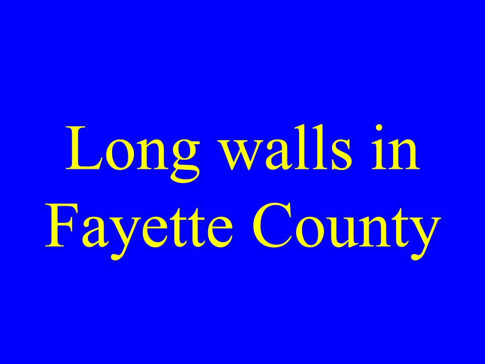 Long walls in Fayette County