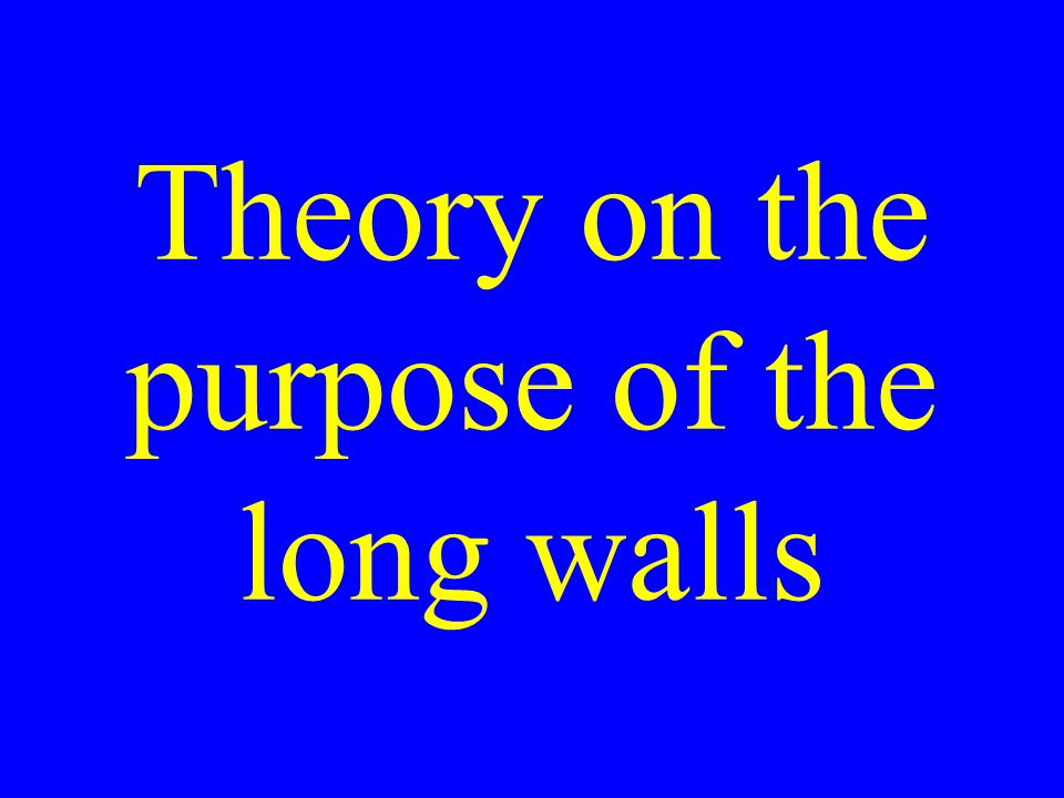 Theory on the purpose of the long walls