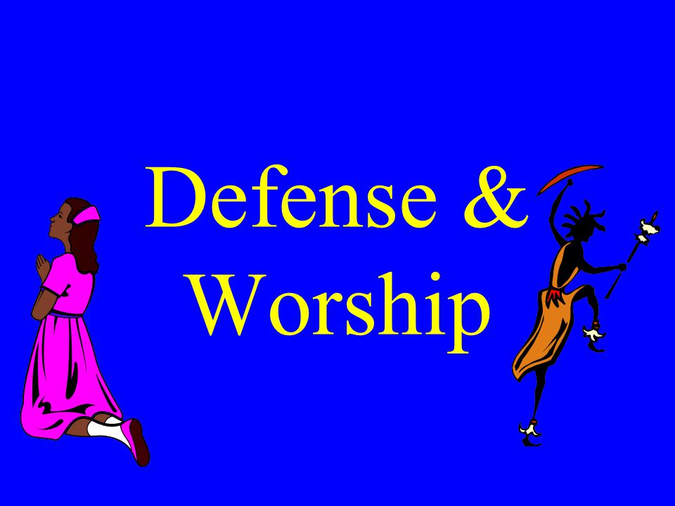 Defense & Worship