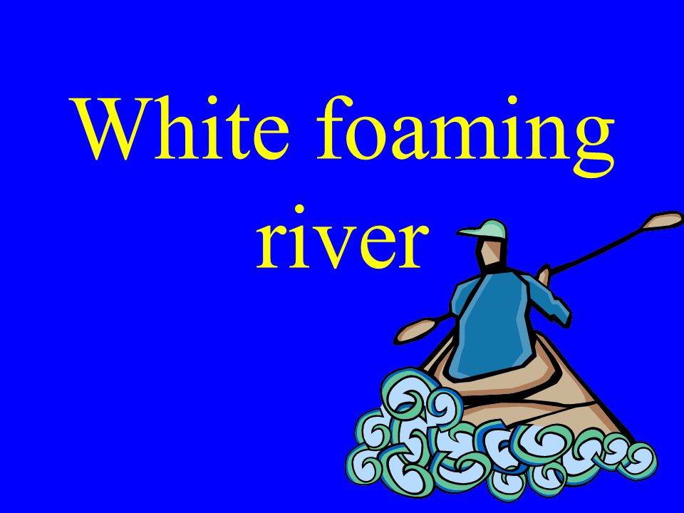 White foaming river