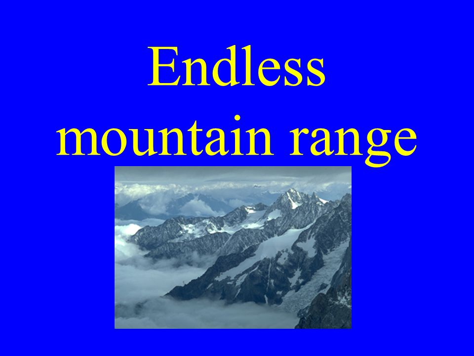 Endless mountain range