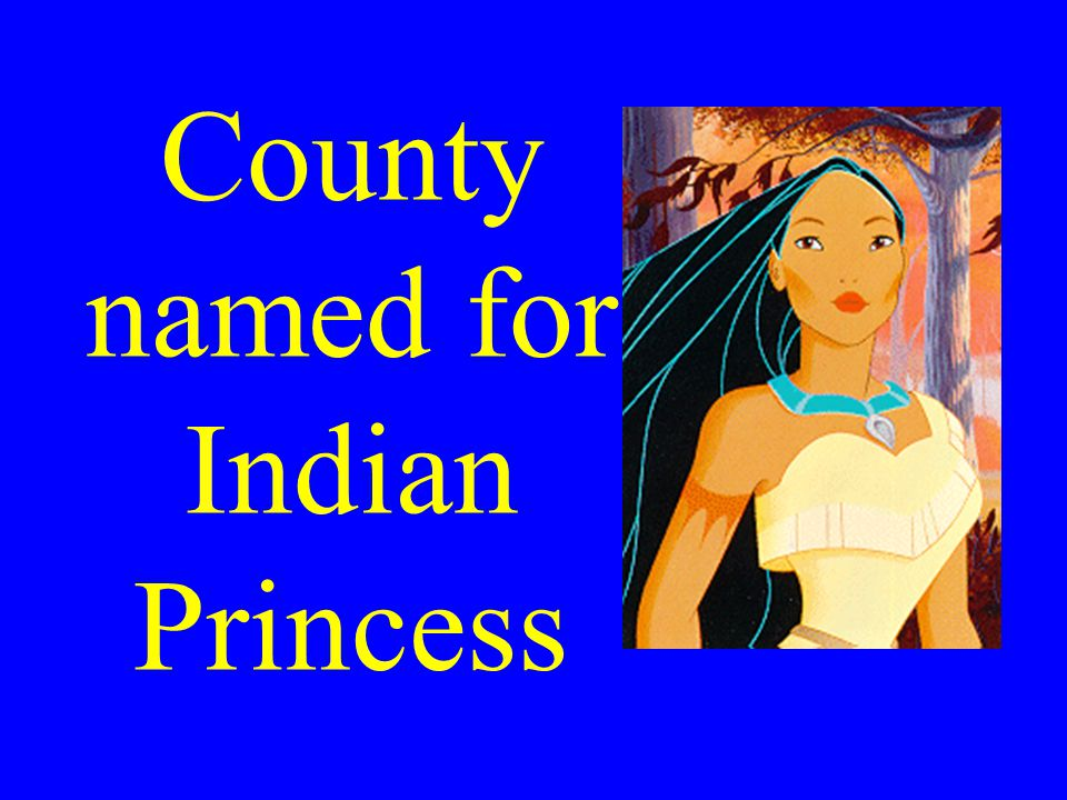 County named for Indian Princess