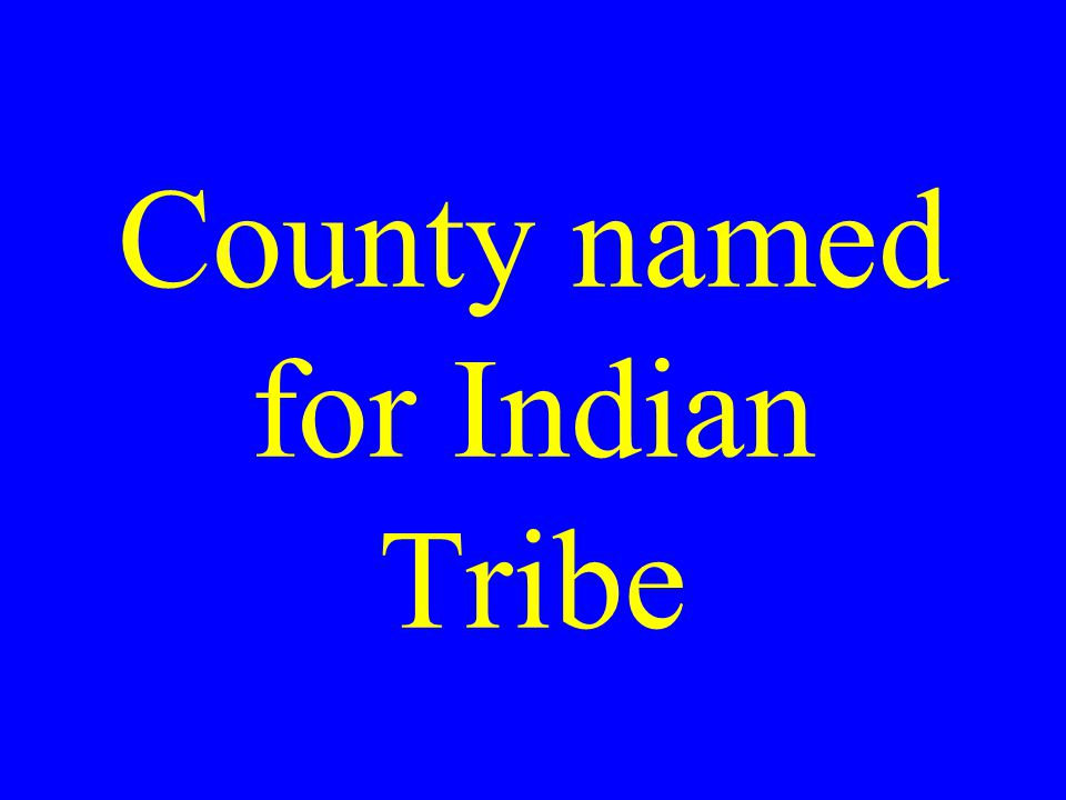 County named for Indian Tribe
