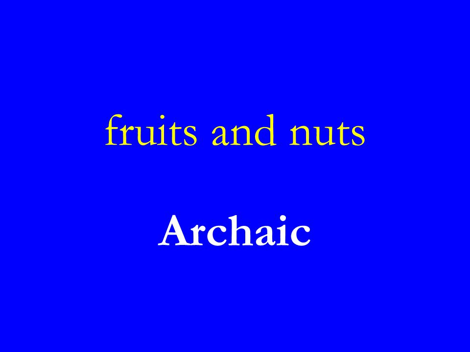 fruits and nuts Archaic
