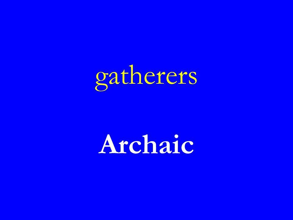 gatherers Archaic