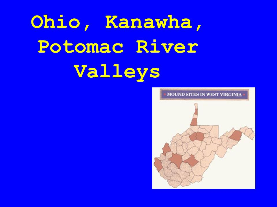Ohio, Kanawha, Potomac River Valleys