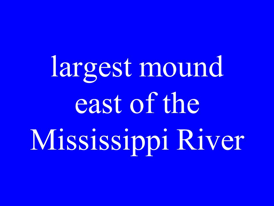 largest mound east of the Mississippi River