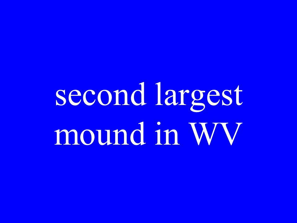 second largest mound in WV