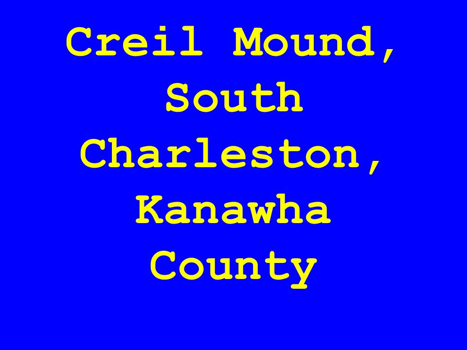 Creil Mound, South Charleston, Kanawha County