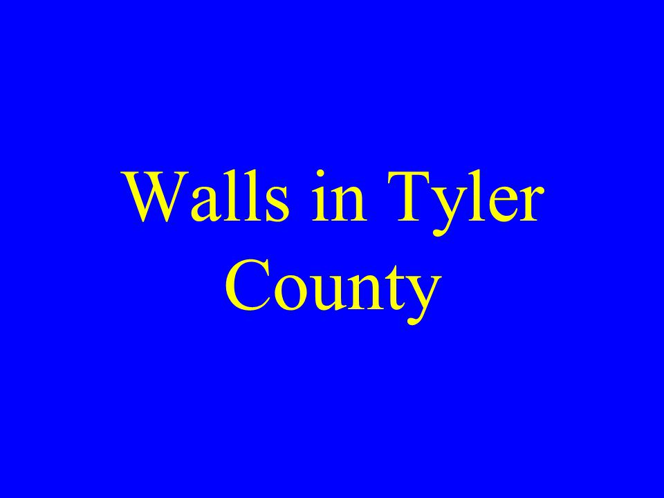 Walls in Tyler County