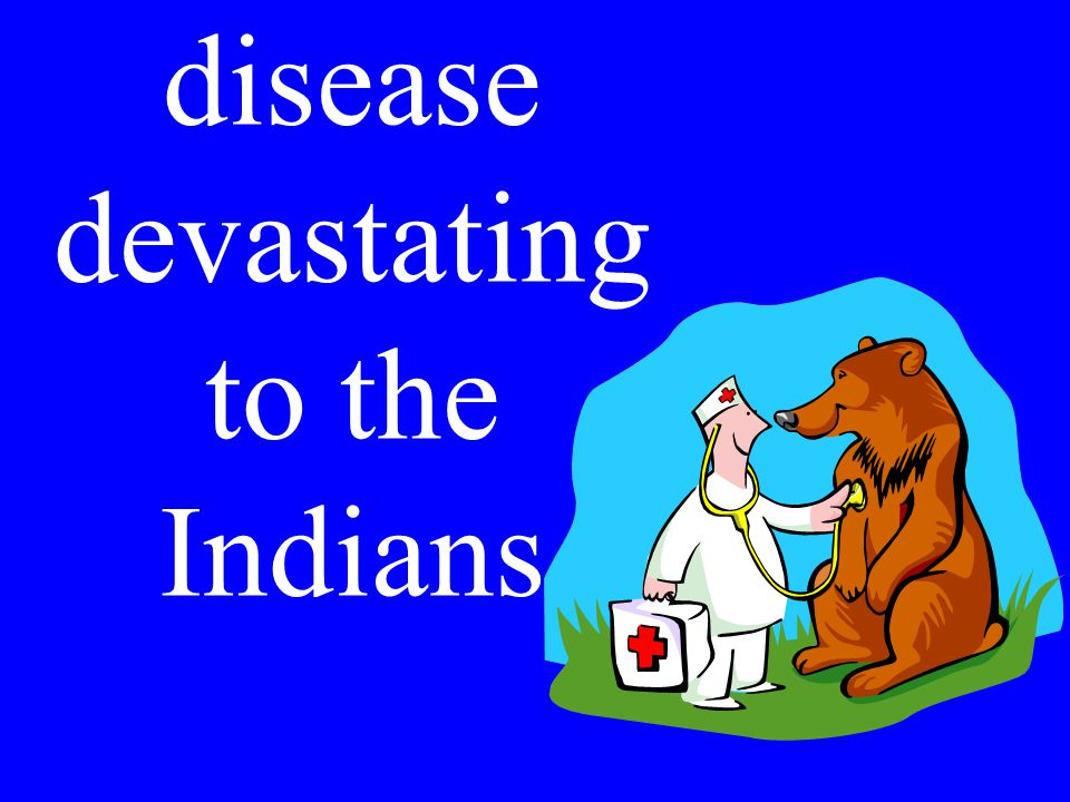 disease devastating to the Indians