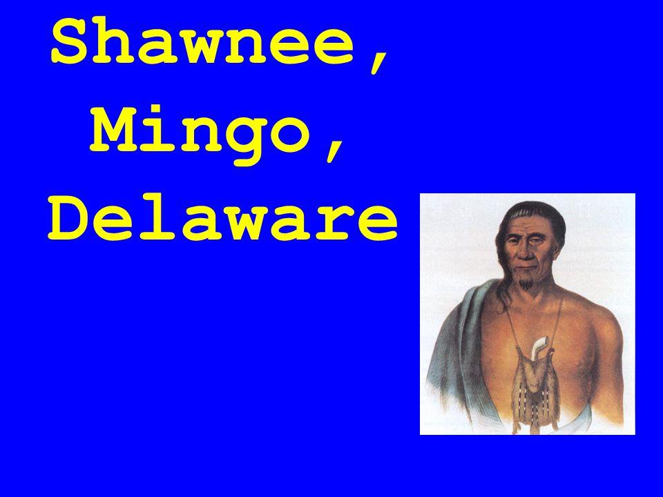 Shawnee, Mingo, Delaware