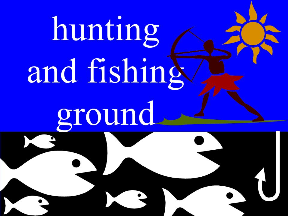 hunting and fishing ground