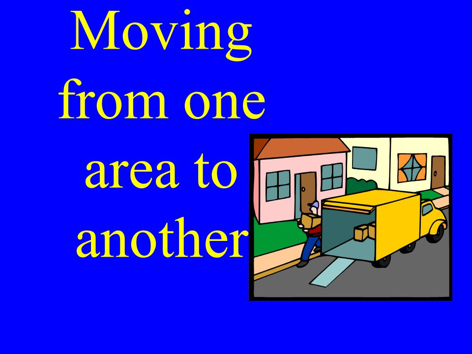 Moving from one area to another