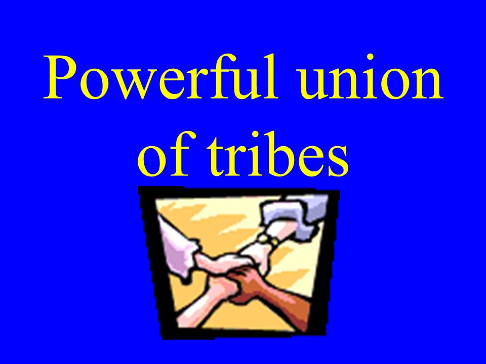 Powerful union of tribes