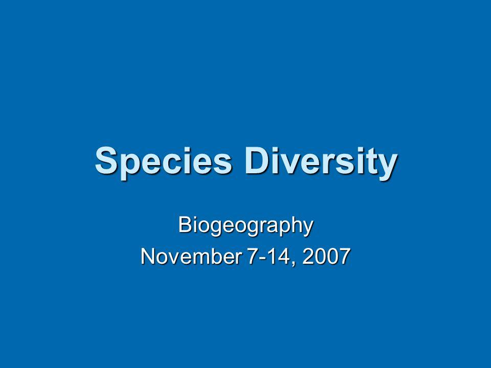 Biogeography November 7-14, 2007
