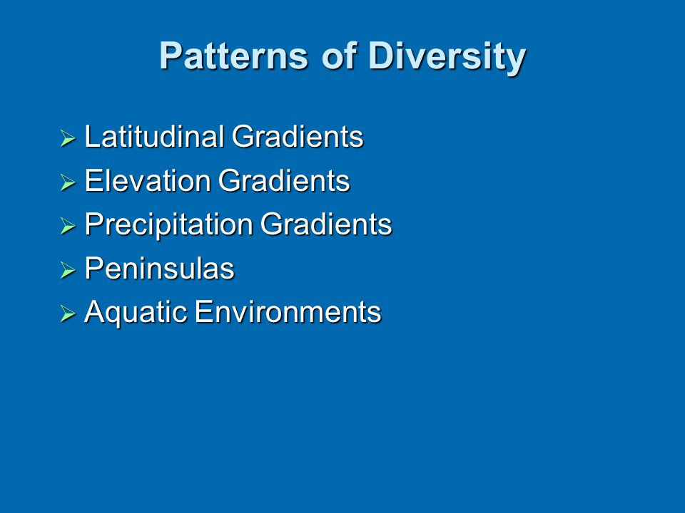 Patterns of Diversity Latitudinal Gradients Elevation Gradients