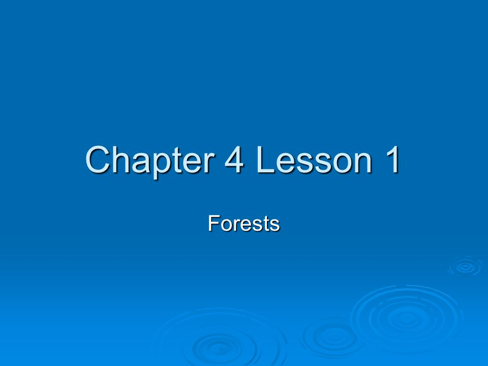 Chapter 4 Lesson 1 Forests