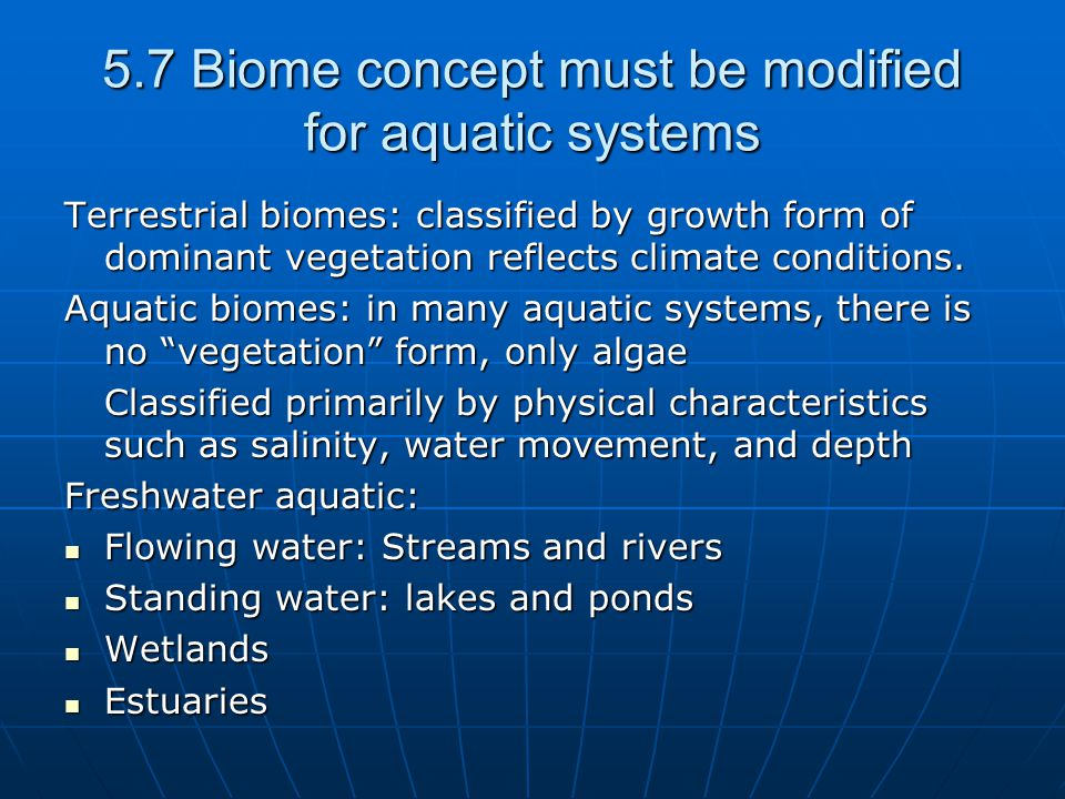 5.7 Biome concept must be modified for aquatic systems