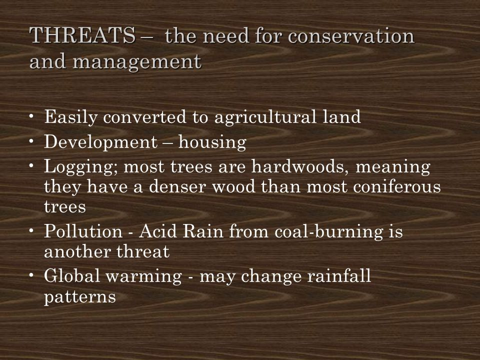 THREATS – the need for conservation and management