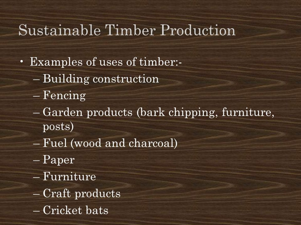 Sustainable Timber Production