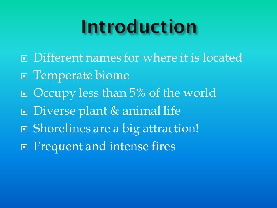 Introduction Different names for where it is located Temperate biome