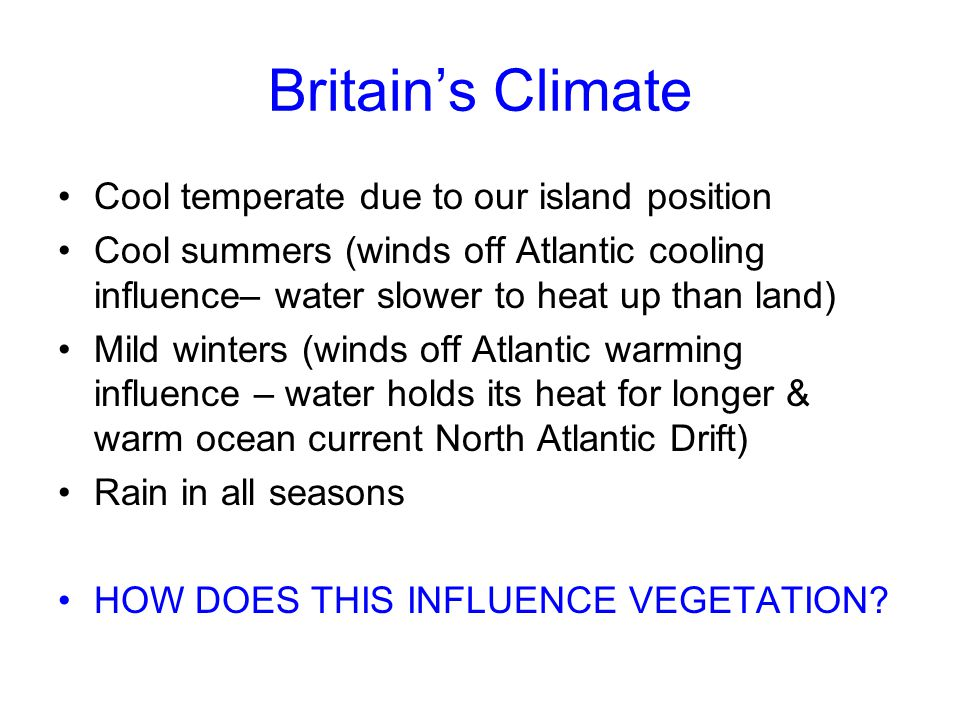 Britain's Climate Cool temperate due to our island position