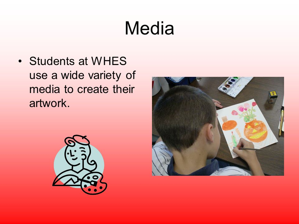 Media Students at WHES use a wide variety of media to create their artwork.